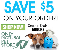 Save $5 On Your Order at OnlyNaturalPets.com Using Coupon Code 5BUCKS